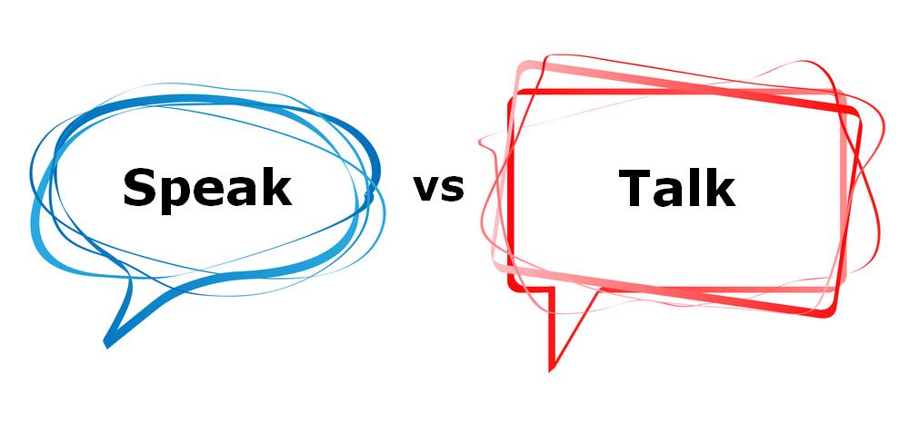 Speak vs Talk
